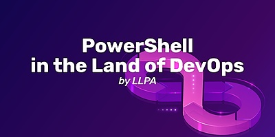 PowerShell in the Land of DevOps